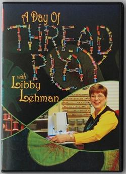 A Day of Threadplay with Libby Lehman