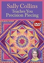 Sally Collins Teaches You Precision Piecing