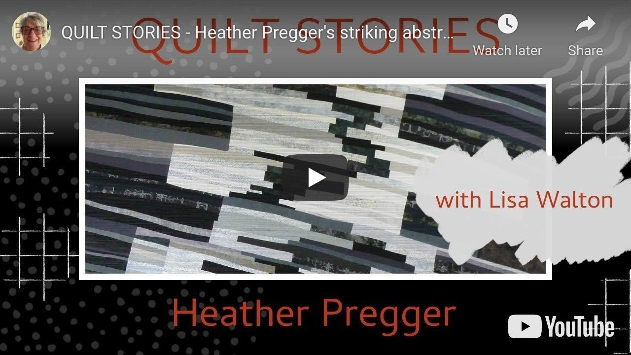 Quilt Stories with Lisa Walton and Heather Pregger