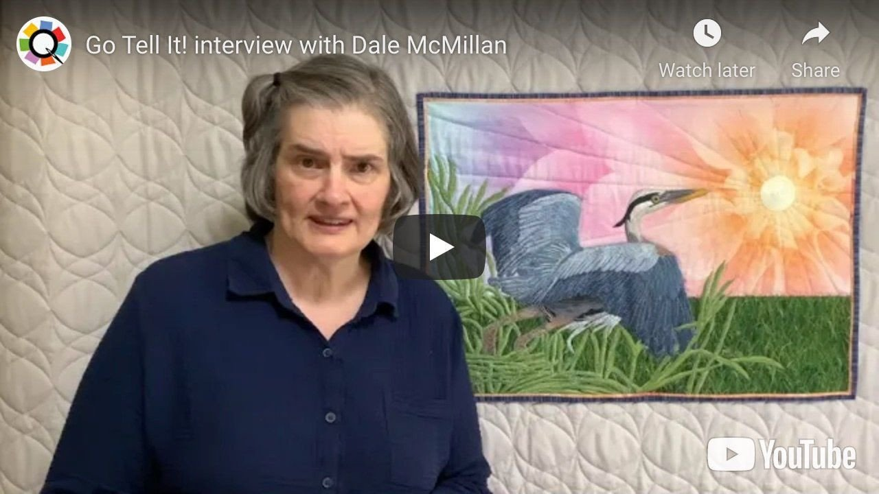 Go Tell It Interview with The Quilt Show Member Dale McMillan