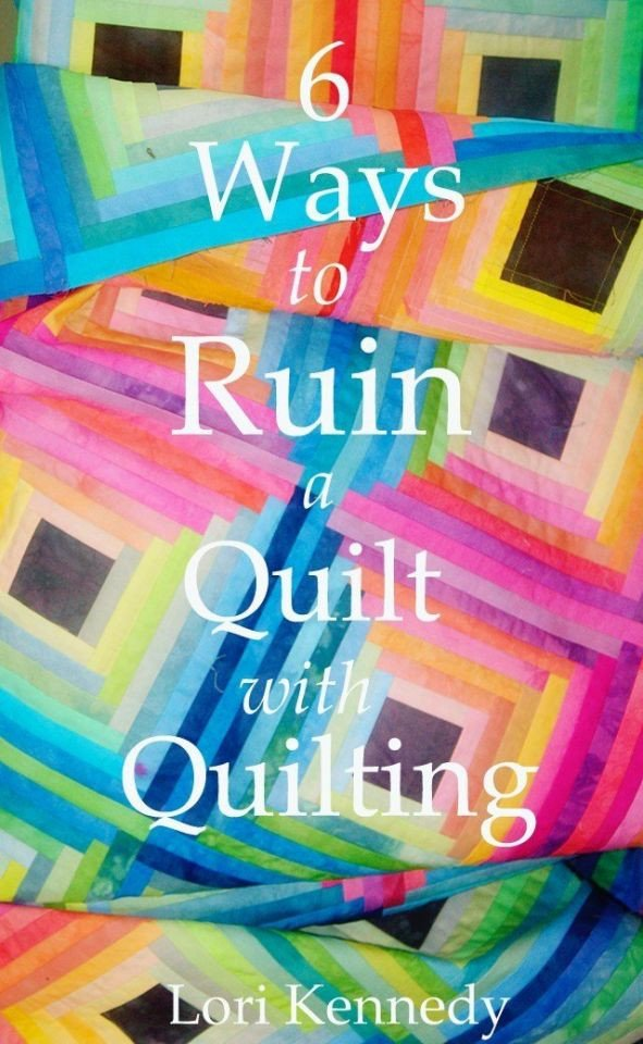 Six Ways to Ruin a Quilt with Quilting