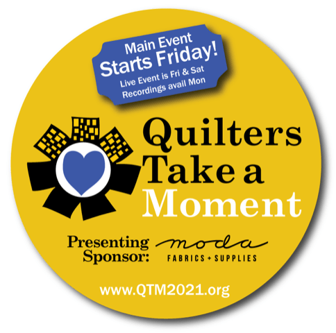 Quilters Take a Moment 2021 Starts Friday - Full Schedule