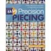 Easy Precision Piecing by Shelley Tobisch